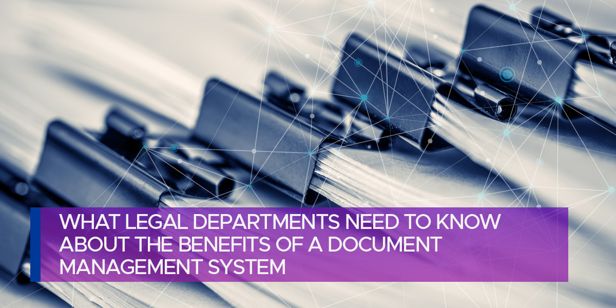 What Legal Departments Need to Know About Document Management Systems